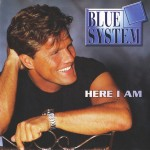 Blue System ‎– Here I Am