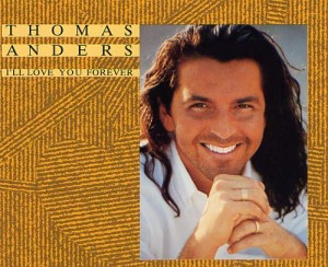 Thomas Anders ‎– I'll Love You Forever