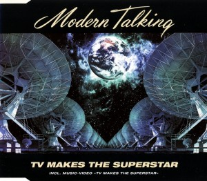 Modern Talking ‎– TV Makes The Superstar