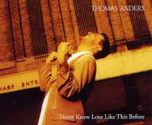 Thomas Anders ‎– Never Knew Love Like This Before